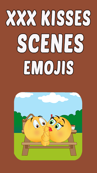 XXX Kisses Scenes Emojis App